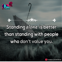 #DevRange: DEVRANCE  Standing alone is better  than standing with people  who don't value you.  FACE Book.coMDEVRANGE #DevRange