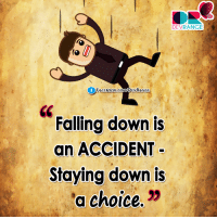 :): DEVRANGE  FACEBOOK-CoMDEVRANGE  Falling down is  an ACCIDENT  Staying down is  a choice. :)