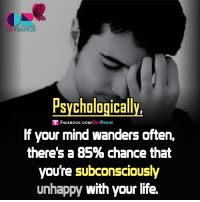 #Psychologically`: DEVRANGE  Psychologically,  Sf FACE Book.coM,  DEV  RANGE  If your mind wanders often,  there's a 85% chance that  youre subconsciously  unhappy with your life. #Psychologically`