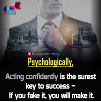 ;): DEVRANGE  Sf FACE DEV  RANGE  Psychologically  Acting confidently  is the surest  key to success  If you take it, you will make it. ;)