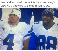 Memes, The Game, and Eagle: Dez: Yo Dak, what the fuck is Sanchez doing?  Dak: He's throwing to the other team, Dez  FOX  ALL THING COWBOYS The Eagles gave Mark Sanchez the game ball today