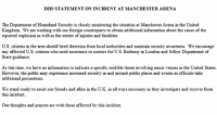 "Ariana Grande, Friends, and Memes: DHS STATEMENT ON INCIDENT AT MANCHESTER ARENA  The Department of Homeland Security is closely  monitoring the situation at Manchester Arena in the United  Kingdom. We are working with our foreign counterparts to obtain additional information about the cause of the  reported explosion as well as the extent of injuries and fatalities.  U.S. citizens in the area should heed direction from local authorities and maintain security awareness. We encourage  any affected U.S. citizens who need assistance to contact the U.S. Embassy in London and follow Department of  State guidance.  At this time, we have no information to indicate a specific credible threat involving music venues in the United States.  However, the public may experience increased security in and around public places and events as officials take  additional precautions.  We stand ready to assist our friends and allies in the U.K. in all ways necessary as they investigate and recover from  this incident.  our thoughts and prayers are with those affected by this incident. ""We stand ready to assist our friends and allies in the U.K. in all ways necessary as they investigate and recover from this incident."" JUST IN: U.S. Department of Homeland Security released a statement regarding the explosion that killed at least 19 people and injured around 50 others at an Ariana Grande concert on Monday."