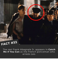 Disney, Memes, and Movies: Di  MOVTES  FACT #33  The real Frank Abagnale Jr. appears in Catch  Me If You Can as the French policeman who  arrests Leo. What's your all time favourite movie cameo? ------------ All credit to the respective film and producers. movie movies film tv marvel dc starwars jurassicpark camera cinema fact didyouknow didyouknowmovies pixar disney moviefacts
