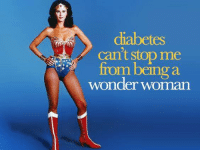 Memes, Superman, and Diabetes: diabetes  Can't stop me  from being  wonder woman Or Superman, whichever you prefer.
