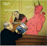 god dammit: DIAD  Fuck That  goddammit satan  satan pl