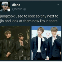 :') ©tto 방탄소년단 bangtansonyeondan bangtanboys bangtan bts btsmemes btsmeme v jungkook jhope jin jimin suga rapmonster kpopexlikes kpop kpopl4l kpopf4f kpopfff bighit btsarmy btsf4f korea kpopmemes kpopmeme you_never_walk_alone: diana  caseokhug  jungkook used to look so tiny next to  jin and look at them now i'm in tears :') ©tto 방탄소년단 bangtansonyeondan bangtanboys bangtan bts btsmemes btsmeme v jungkook jhope jin jimin suga rapmonster kpopexlikes kpop kpopl4l kpopf4f kpopfff bighit btsarmy btsf4f korea kpopmemes kpopmeme you_never_walk_alone
