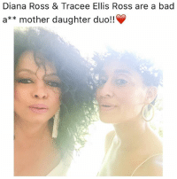 Bad, Community, and Memes: Diana Ross & Tracee Ellis Ross are a bad  a** mother daughter duo!! Go Follow @nefertiti_community
