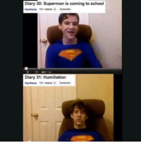 Diary 30: Superman is coming to school  Daxflame 151 videos  subscribe  001  Diary 31: Humiliation  Daxflamme 151 videos Subscribe fridaymorningpicdrop