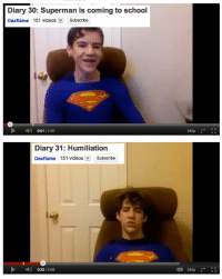 School, Superman, and Daxflame: Diary 30: Superman is coming to school  Daxflame 151 videosSubscribe  0:01/1:20  240p  Ky   Diary 31: Humiliation  Daxflame 151 videosSubscribe  Kオ  )  0:22 / 2:06  四  ca 240p