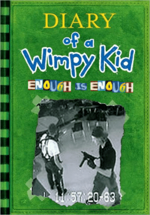 New Diary Of A Wimpy Kid Enough Is Enough Memes Diary Memes A Href Memes Should Memes
