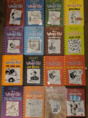 Look what I found while cleaning out my room: DIARY  of d  DIARY  of a  DIARY  of a  DIARY  of a  Wimpy Kid  Winpy KidWimpy Kid  Winpy Kid  DOG DAYS  RODRICK RULES  THE LAST STRAW  a hovel  in cartoons  THE  THE  THE  ORKTINES  STUCALER  NEW YORKTIMES  NEW YORK TIMES  &PSTSELLER  BESTSELLER  ETR  Jeff Kinney  Jeff Kinney  Jeff Kinney  DIA  of  DIARY  of a  DIARY  of  DIARY  Winpy Kid  Wimpy KtdWimpy Kid  VWiMpy Kid  HARD LUCK  THE THIRD WHEEL  CABIN FEVER  THE UGLY TRUTH  THE P  NEW YORK TINES  8ESTSELLER  h  Jeff Kinney  Jeff Kinney  Jeff Kinney  DIARY  of a  DIARY  of a  DIARY  of a  DIARY  of a  Wimpy Kid  Wipy Kd  Wimpy Kid Wimpy Kid  DOUBLE DON  THE LONG HAUL  OLD SCHOOL  DOUBLE DoN  AUTOCRAPHED  COPY  Jeff Kinney  Jeff Kinney  Jeff Kinney  Jeff Kinney  DIARY  of  Trapy Kid  DIARY  DVD  DIARYf  The  of a Winpy Kid  Wimpy Kid  THE MELTDOWN  Wimpy Kid  Do-Ir Yourself  Book  Do-It-Yourself  Book  12.3  NOW  WITH EVEN  WHATS  YOUR  STORY?  MORE!  ECZUBES  ALL 8  MOVIES!  NOUR  PtoURS  HERE  Jeff Kinney  Jelf Kinney  Jeff Kinney Look what I found while cleaning out my room