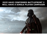 pretty hyped about thi: DICE HAVE CONFIRMED BATTLEFRONT 2  WILL HAVE A SINGLE PLAYER CAMPAIGN pretty hyped about thi