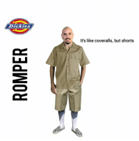 """What is a Romper"": .Dickies  It's like coveralls, but shorts ""What is a Romper"""