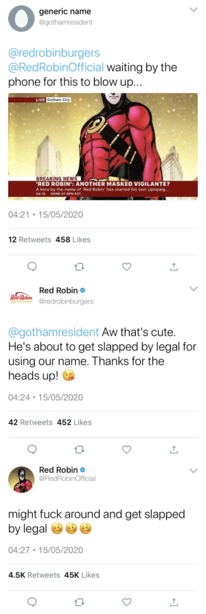 dickiesgrayson:  red robin burgers, plz dont sue me for using ur twitter. did i do this while i'm cramming a major paper? yes. do i regret it? absolutely. do i still think it's funny? without a doubt. source: my boi danny gonzales : dickiesgrayson:  red robin burgers, plz dont sue me for using ur twitter. did i do this while i'm cramming a major paper? yes. do i regret it? absolutely. do i still think it's funny? without a doubt. source: my boi danny gonzales
