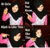 Peur <3  For all Muslimahs :): Did  Hi Girls  You  Know.  Hijab is Like This  Not  like  This Peur <3  For all Muslimahs :)