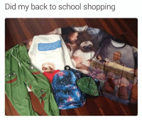 Did my back to school shopping I'm the 4th grade meme king, if you can't handle my swag get outta my face, loser.