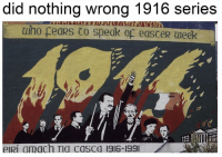Did Nothing Wrong: did nothing wrong 1916 series  ulho peaRS CO speak op easceR Uueek  elRi amach na casca 1916-199I