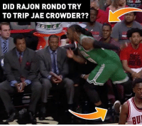 """Memes, Rajon Rondo, and The Game: DID RAJON RONDO TRY  TO TRIP JAE CROWDER??  BU """"When you tear an ACL, your leg gets stiff on you once in a while."""" - Rajon Rondo after the game"""
