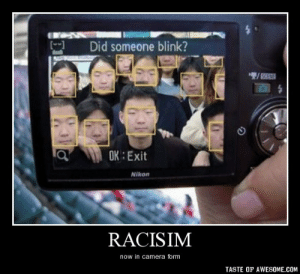 Racisimhttp://omg-humor.tumblr.com: Did someone blink?  OK : Exit  Nikon  RACISIM  now in camera form  TASTE OF AWESOME.COM Racisimhttp://omg-humor.tumblr.com