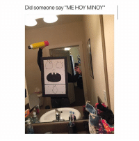 """Lol, Girl Memes, and Did: Did someone say """"ME HOY MINOY"""" Lol"""