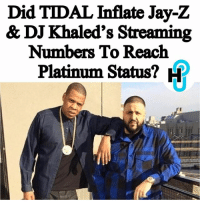 Did TIDAL Inflate Jay-Z  & DJ Khaled's Streaming  Numbers To Reach  Platinum Status? f? HU Staff: Ariela Anís @ari.anis While Jay-Z's '4:44' and DJ Khaled's 'Grateful' albums first hit TIDALexclusively, leading to their instant platinum status, reports are now surfacing of the streaming company's fudging streaming totals to increase their sales. ____________________________________________________ Reportedly, TIDAL submitted fluctuating SoundScan numbers, which affect charting on Billboard, for both Khaled and Jay's albums, helping them beat out their weekly competitors in sales. ____________________________________________________ Read more at thehollywoodunlocked.com, link in bio.