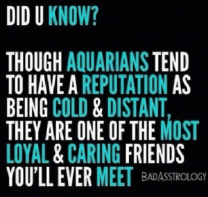 Friends, Aquarius, and Free: DID U KNOW?  THOUGH AQUARIANS TEND  TO HAVE A REPUTATION AS  BEING COLD & DISTANT,  THEY ARE ONE OF THE MOST  LOYAL & CARING FRIENDS  YOU'LL EVER MEET BADASSTROLOGY June 11, Take a walk before you go to ….....FULL HOROSCOPE: http://horoscope-daily-free.net/aquarius