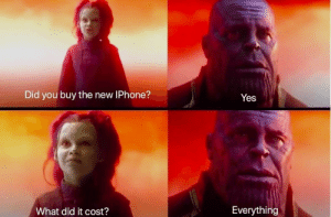 The cost of new iPhone: Did you buy the new IPhone?  Yes  What did it cost?  Everything The cost of new iPhone