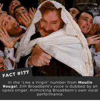 "Memes, Opera, and Bollywood: DID YOU KN  FACT #177  In the ""Like a Virgin"" number from Moulin  Rouge!, Jim Broadbent's voice is dubbed by an  opera singer, mimicking Broadbent's own vocal  performance Wow! It sounded just like him! 😱 . . . . . All credit to the respective film and producers. movie movies film tv camera cinema fact didyouknow moviefacts cinematography screenplay director actor actress act acting movienight cinemas watchingmovies hollywood bollywood didyouknowmovies"