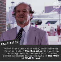 🛥️ 🛥️ 📽️🎬 • • • • Double Tap and Tag someone who needs to know this 👇 All credit to the respective film and producers. Movie Movies Film TV Cinema MovieNight Hollywood Netflix thedeparted jacknicholson leonardodicaprio wolfofwallstreet: DID YOU KN  MOVIES  FACT #1280  When Frank (Jack Nicholson) walks off with  the angel kids in The Departed, the yacht in  the background is the same yacht Jordan  Belfort (Leonardo DiCaprio) owns in The Wolf  of Wall Street 🛥️ 🛥️ 📽️🎬 • • • • Double Tap and Tag someone who needs to know this 👇 All credit to the respective film and producers. Movie Movies Film TV Cinema MovieNight Hollywood Netflix thedeparted jacknicholson leonardodicaprio wolfofwallstreet