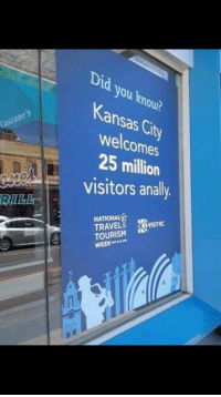 Travel, Monday, and Kansas: Did you knou?  Kansas Cit  welcomes  25 million  visitors analy  Cascones  BILL  ATIONAL  TRAVEL&  TOURISM  WEEK  (irsTKC Getting dumped on a Monday