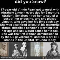 Memes, 🤖, and App: did you know?  17-year-old Vinnie Ream got to meet with  Abraham Lincoln every day for 5 months  straight. Senators hired her to sculpt a  bust of her choosing, and she picked  Lincoln, who gave her his time each day.  She was also hired to sculpt his memorial  statue, despite a senator's warning that  her age and sex would cause her to fail.  She was the first woman commissioned  by the US government, and her work still  stands in the Capitol Rotunda today.  DIDYOUKNowBLOG.coM  PHOTO: WIKIPEDIA. PUBLICDOMAINILOC This story is 💯 awesome president Lincoln artist women ➡📱Download our free App: [LINK IN BIO]