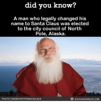 As it should be...🎅🏽 santa north pole citycouncil awesome Christmas 📢 Share the knowledge! Tag your friends in the comments. ➖➖➖➖➖➖➖➖➖➖➖ Want more Did You Know(s)? ➡📓 Buy our book on Amazon: [LINK IN BIO] ➡📱 Download our App: http:-apple.co-2i9iX0u ➡📩 Get daily text message alerts: http:-Fact-Snacks.com ➡📩 Free email newsletter: http:-DidYouKnowFacts.com-Sign-Up- ➖➖➖➖➖➖➖➖➖➖➖ We post different content across our channels. Follow us so you don't miss out! 📍http:-facebook.com-didyouknowblog 📍http:-twitter.com-didyouknowfacts ➖➖➖➖➖➖➖➖➖➖➖ DYN FACTS TRIVIA TIL DIDYOUKNOW NOWIKNOW: did you know?  A man who legally changed his  name to Santa Claus was elected  to the city council of North  Pole, Alaska  PHOTO: FACEBOOK/THESANTACLAUS  DIDYOUKNOWBLOG.COM As it should be...🎅🏽 santa north pole citycouncil awesome Christmas 📢 Share the knowledge! Tag your friends in the comments. ➖➖➖➖➖➖➖➖➖➖➖ Want more Did You Know(s)? ➡📓 Buy our book on Amazon: [LINK IN BIO] ➡📱 Download our App: http:-apple.co-2i9iX0u ➡📩 Get daily text message alerts: http:-Fact-Snacks.com ➡📩 Free email newsletter: http:-DidYouKnowFacts.com-Sign-Up- ➖➖➖➖➖➖➖➖➖➖➖ We post different content across our channels. Follow us so you don't miss out! 📍http:-facebook.com-didyouknowblog 📍http:-twitter.com-didyouknowfacts ➖➖➖➖➖➖➖➖➖➖➖ DYN FACTS TRIVIA TIL DIDYOUKNOW NOWIKNOW