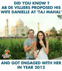 mahal: DID YOU KNOW  AB DE VILLIERS PROPOSED HIS  WIFE DANIELLE AT 'TAJ MAHAL  AUGHING  AND GOT ENGAGED WITH HER  IN YEAR 2012