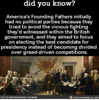Amazon, Apple, and Facebook: did you know?  America's Founding Fathers initially  had no political parties because they  tried to avoid the vicious fighting  they'd witnessed within the British  government, and they aimed to focus  on electing the best candidate for  presidency instead of becoming divided  over greed-driven competitions.  PHOTO: WIKIPEDIA/PUBLIC DOMAIN  DIDYOUKNOWBLOG.COM And here we are...😂😬 foundingfathers politics democrats republican 📢 Share the knowledge! Tag your friends in the comments. ➖➖➖➖➖➖➖➖➖➖➖ Want more Did You Know(s)? ➡📓 Buy our book on Amazon: [LINK IN BIO] ➡📱 Download our App: http:-apple.co-2i9iX0u ➡📩 Get daily text message alerts: http:-Fact-Snacks.com ➡📩 Free email newsletter: http:-DidYouKnowFacts.com-Sign-Up- ➖➖➖➖➖➖➖➖➖➖➖ We post different content across our channels. Follow us so you don't miss out! 📍http:-facebook.com-didyouknowblog 📍http:-twitter.com-didyouknowfacts ➖➖➖➖➖➖➖➖➖➖➖ DYN FACTS TRIVIA TIL DIDYOUKNOW NOWIKNOW