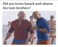 I Bet, Obama, and Bet: Did you know barack and obama  Are twin brothers? <p>I bet you didn&rsquo;t know</p>