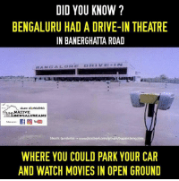 Woah...  PC : Native Bengalureans ಮೂಲ ಬೆಂಗಳೂರಿಗರು: DID YOU KNOW?  BENGALURU HAD A DRIVE-IN THEATRE  IN BANERGHATTA ROAD  DRIVE  BANGS A LEO A E  NATIVE  ENGALUREANS  Folow us on  hi Gundurao www.facebook.com/groups  WHERE YOU COULD PARK YOUR CAR  AND WATCH MOVIES IN OPEN GROUND Woah...  PC : Native Bengalureans ಮೂಲ ಬೆಂಗಳೂರಿಗರು