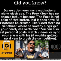 """Maybe this will motivate me...? ⏰ therock therockclock alarm motivation ➡📱Download our free App: http:-apple.co-2i9iX0u: did you know?  Dwayne Johnson has a motivational  alarm clock app. The Rock Clock has no  snooze feature because """"The Rock is not  a fan of that button, but it does have 25  ringtones created, like 'Good Morning  Sunshine, where he sweetly sings """"get  your candy ass outta bed. You can also  set personal goals, watch videos, or sync  your alarm with his (if you like getting  up at 4am to crush the competition  0000  GET AFTER IT  DIDYOUKNOwFACTs.coM  PHOTO: THE ROCK CLOCKIHIRAM GARCIA Maybe this will motivate me...? ⏰ therock therockclock alarm motivation ➡📱Download our free App: http:-apple.co-2i9iX0u"""