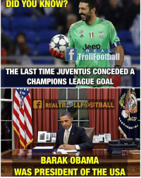 Juventus 😱👏: DID YOU KNOW?  f Troll Football  R E A L  THE LAST TIME JUVENTUS CONCEDED A  CHAMPIONS LEAGUE GOAL  BARAK OBAMA  WAS PRESIDENT OF THE USA Juventus 😱👏