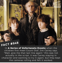 "Children, Jim Carrey, and Memes: DID YOU KNOW  FACT #948  In A Series of Unfortunate Events when the  children first meet Count Olaf, Jim Carrey says,  ""Wait, give me that last line again,"" this was not  actually in the script, it was Carrey staying in  character and wanting to try it again, but they kept  the cameras rolling and felt it worked Did you prefer the movie or the TV series of 'A series of Unfortunate Events'?🎬🎥 • • • • Double Tap and Tag someone who needs to know this 👇 All credit to the respective film and producers. Movie Movies Film TV Cinema MovieNight Hollywood Netflix jimcarrey aseriesofunfortunatevents countolaf merylstreep"
