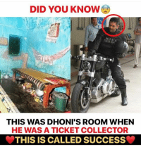 Memes, Success, and Harley: DID YOU KNOW  HARLEY  DAVIDS  THIS WAS DHONI'S ROOM WHEN  HE WAS A TICKET COLLECTOR  THIS IS CALLED SUCCESS