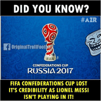 Wow 😱 ... ➡️Credit: @instatroll.soccer: DID YOU KNOW?  HAZR  OriginalTrollFootya  FIFA  CONFEDERATIONS CUP  RUSSIA 2017  FIFA CONFEDERATIONS CUP LOST  IT'S CREDIBILITY AS LIONEL MESSI  ISN'T PLAYING IN IT! Wow 😱 ... ➡️Credit: @instatroll.soccer