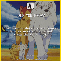 Fun fact. (C) to owner: DID YOU KNOW?  Lion King's storyline was copied  from an anime movie calTed  Kimba the White Lion  FB COMAN MAGAZINE OFFICIAL Fun fact. (C) to owner