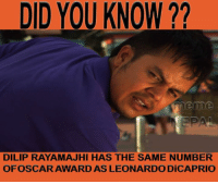 हाम्रो नेपाली Leonardo DiCaprio :D :D: DID YOU KNOW??  meme  DILIP RAYAMAJHI HAS THE SAME NUMBER  OF OSCAR AWARD AS LEONARDO DiCAPRIO हाम्रो नेपाली Leonardo DiCaprio :D :D