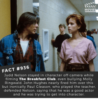 What's your favorite John Hughes movie? 🎬📽️ • • • • Double Tap and Tag someone who needs to know this 👇 All credit to the respective film and producers. Movie Movies Film TV Cinema MovieNight Hollywood Netflix AcademyAwards breakfastclub thebreakfastclub mollyringwald johnhughes teenmovie highschool: DID YOU KNOW  MOVIE  0  FACT #936  Judd Nelson stayed in character off-camera while  filming The Breakfast Club, even bullying Molly  Ringwald. John Hughes nearly fired him over this  but ironically Paul Gleason, who played the teacher,  defended Nelson, saying that he was a good actor  and he was trying to get into character. What's your favorite John Hughes movie? 🎬📽️ • • • • Double Tap and Tag someone who needs to know this 👇 All credit to the respective film and producers. Movie Movies Film TV Cinema MovieNight Hollywood Netflix AcademyAwards breakfastclub thebreakfastclub mollyringwald johnhughes teenmovie highschool