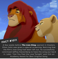 "Disney, Love, and Memes: DID YOU KNOW  MOVIES  FACT #1011  A few weeks before The Lion King opened in theaters,  Elton John was given a special screening. Noticing that  the film's love song had been left out, he successfully  convinced Jeffrey Katzenberg to have the song put back  in. Later, ""Can You Feel the Love Tonight"" won him an  Academy Award for Best Original Song What's the best Disney song?🎬🎥 • • • • Double Tap and Tag someone who needs to know this 👇 All credit to the respective film and producers. Movie Movies Film TV Cinema MovieNight Hollywood disney eltonjohn thelionking lionking disneymovie mufasa"