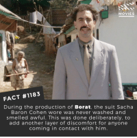 😂📽️🎬 • • • • Double Tap and Tag someone who needs to know this 👇 All credit to the respective film and producers. Movie Movies Film TV Cinema MovieNight Hollywood Netflix borat sashabaroncohan funny: DID YOU KNOw  MOVIES  FACT #1183  During the production of Borat, the suit Sacha  Baron Cohen wore was never washed and  smelled awful. This was done deliberately, to  add another layer of discomfort for anyone  coming in contact with him 😂📽️🎬 • • • • Double Tap and Tag someone who needs to know this 👇 All credit to the respective film and producers. Movie Movies Film TV Cinema MovieNight Hollywood Netflix borat sashabaroncohan funny