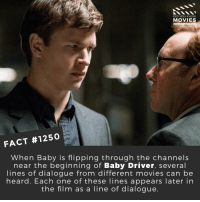 🚗📽️🎬 • • • • Double Tap and Tag someone who needs to know this 👇 All credit to the respective film and producers. Movie Movies Film TV Cinema MovieNight Hollywood Netflix babydriver anselelgort edgarwright: DID YOU KNoW  MOVIES  FACT #1250  When Baby is flipping through the channels  near the beginning of Baby Driver, several  lines of dialogue from different movies can be  heard. Each one of these lines appears later in  the film as a line of dialogue. 🚗📽️🎬 • • • • Double Tap and Tag someone who needs to know this 👇 All credit to the respective film and producers. Movie Movies Film TV Cinema MovieNight Hollywood Netflix babydriver anselelgort edgarwright