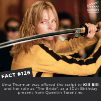 """Who would win: Kick Ass vs The Bride? . . . . . All credit to the respective film and producers. movie movies film tv camera cinema fact didyouknow moviefacts cinematography screenplay director actor actress act acting movienight cinemas watchingmovies hollywood bollywood didyouknowmovies: DID YOU KNOW  MOVIES  FACT #126  Uma Thurman was offered the script to Kill Bill,  and her role as """"The Bride"""", as a 30th Birthday  present from Quentin Tarantino Who would win: Kick Ass vs The Bride? . . . . . All credit to the respective film and producers. movie movies film tv camera cinema fact didyouknow moviefacts cinematography screenplay director actor actress act acting movienight cinemas watchingmovies hollywood bollywood didyouknowmovies"""