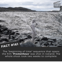 "Memes, Iceland, and Bollywood: DID YOU KNOW  MOVIES  FACT #161  The beginning of time"" sequence that opens  the film 'Prometheus' was shot in Iceland. The  whole shoot took two weeks to complete. What are you thoughts on Prometheus? Good movie? . . . . . All credit to the respective film and producers. movie movies film tv camera cinema fact didyouknow moviefacts cinematography screenplay director actor actress act acting movienight cinemas watchingmovies hollywood bollywood didyouknowmovies"