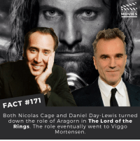 Memes, Nicolas Cage, and The Ring: DID YOU KNOW  MOVIES  FACT #171  Both Nicolas Cage and Daniel Day-Lewis turned  down the role of Aragorn in The Lord of the  Rings. The role eventually went to Viggo  Mortensen Who would've played Aragorn better? . . . . . All credit to the respective film and producers. movie movies film tv camera cinema fact didyouknow moviefacts cinematography screenplay director actor actress act acting movienight cinemas watchingmovies hollywood bollywood didyouknowmovies